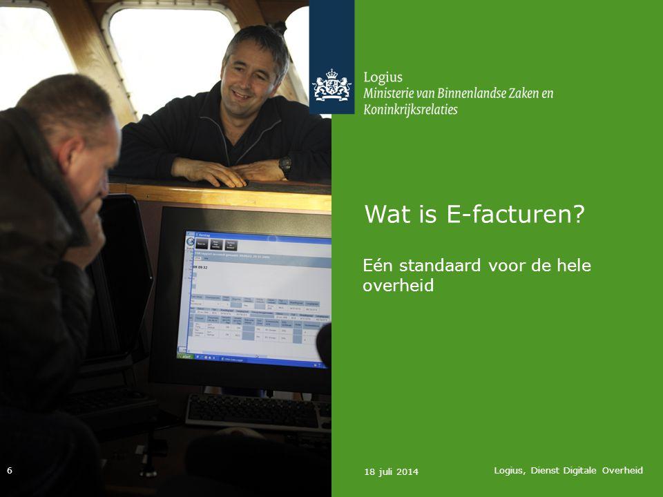 Het Logius e-factuurportaal 18 juli 2014 Logius, dienst digitale overheid 17 Eenvoudig en snel e-factureren voor bedrijven Zie: www.facturerenaandeoverheid.nlwww.facturerenaandeoverheid.nl
