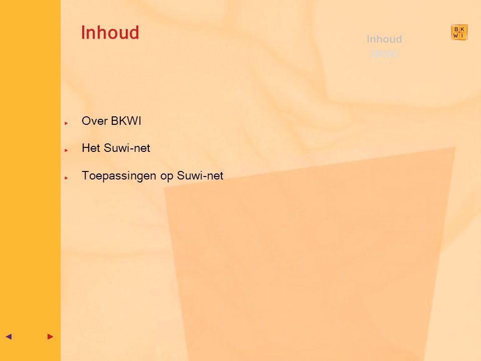 Inhoud Over BKWI Het Suwi-net Toepassingen op Suwi-net Inhoud BKWI