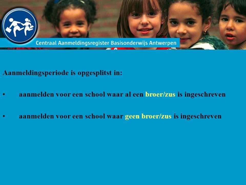 Aanmeldingsperiode is opgesplitst in: aanmelden voor een school waar al een broer/zus is ingeschreven aanmelden voor een school waar geen broer/zus is