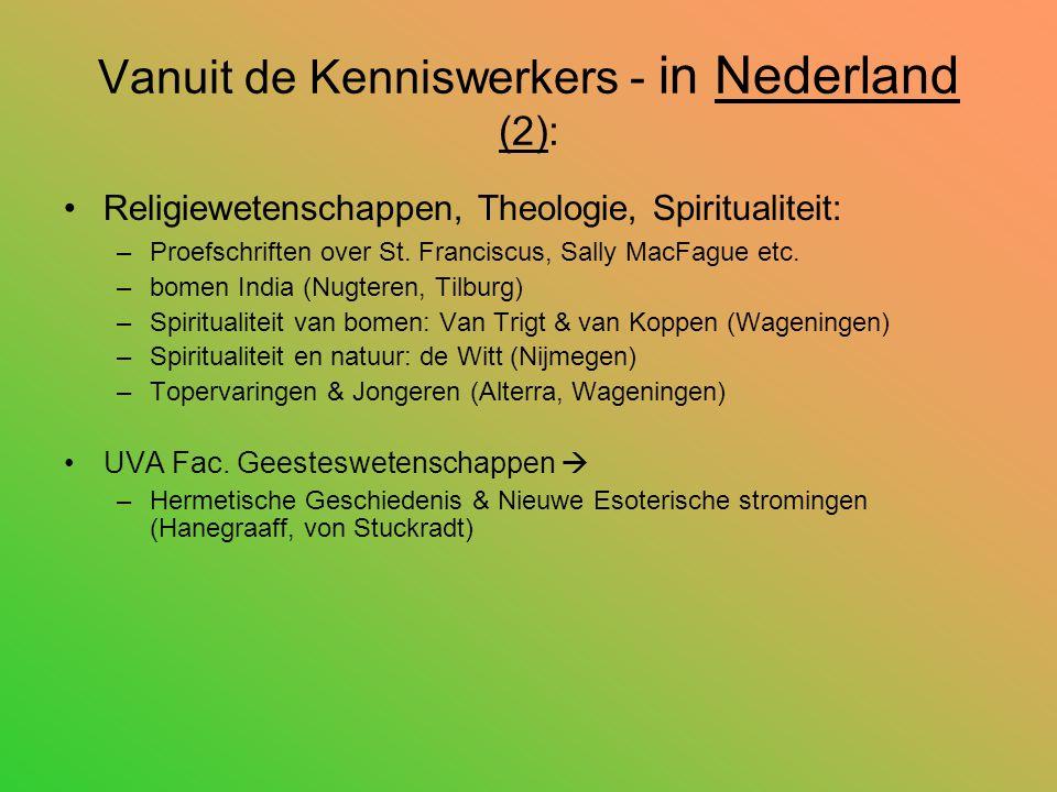 Vanuit de Kenniswerkers - in Nederland (2): Religiewetenschappen, Theologie, Spiritualiteit: –Proefschriften over St. Franciscus, Sally MacFague etc.