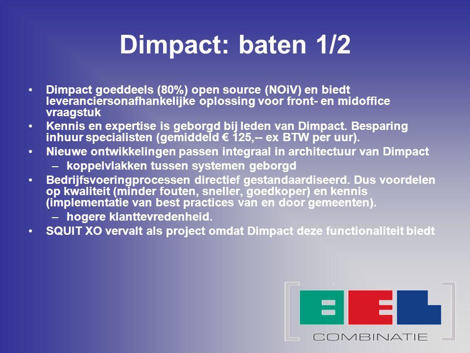 Dimpact: baten 1/2 Dimpact goeddeels (80%) open source (NOiV) en biedt leveranciersonafhankelijke oplossing voor front- en midoffice vraagstuk Kennis