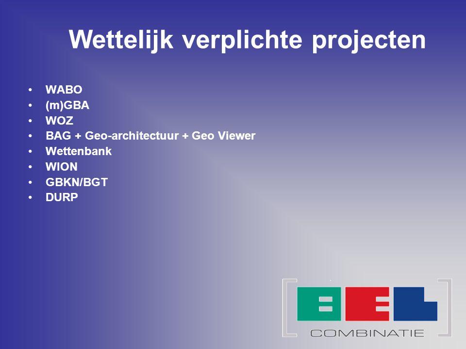 Wettelijk verplichte projecten WABO (m)GBA WOZ BAG + Geo-architectuur + Geo Viewer Wettenbank WION GBKN/BGT DURP