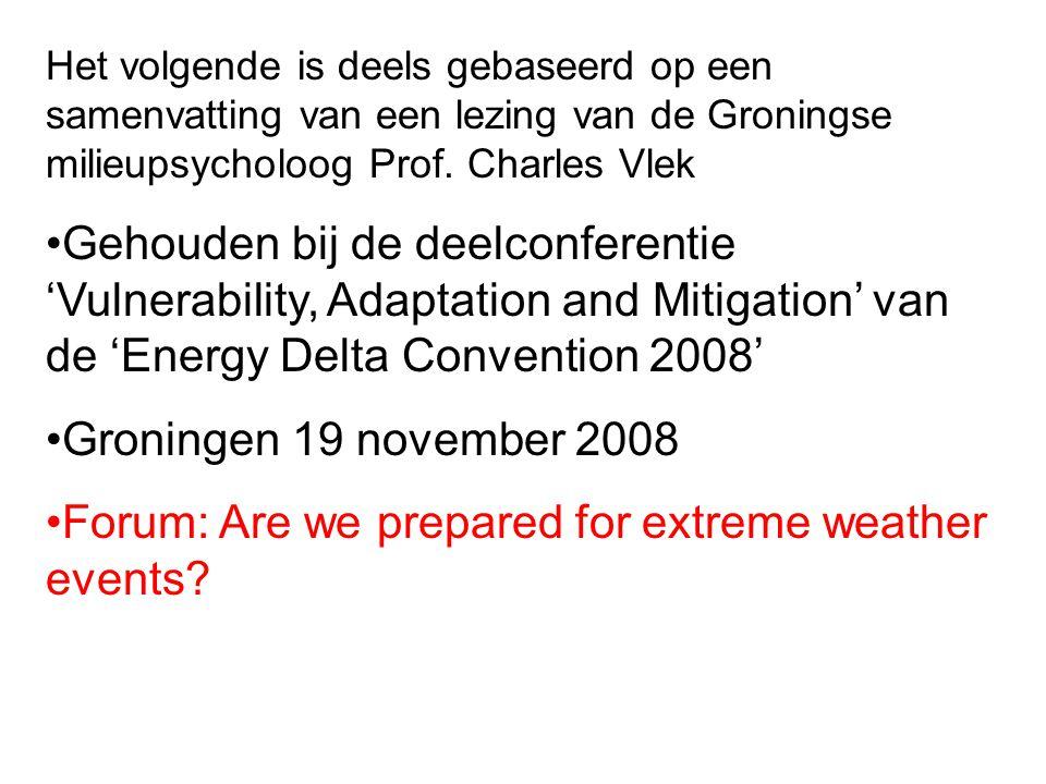 Het volgende is deels gebaseerd op een samenvatting van een lezing van de Groningse milieupsycholoog Prof. Charles Vlek Gehouden bij de deelconferenti