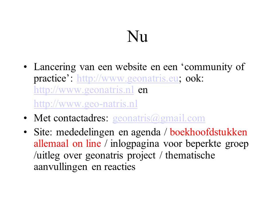 Nu Lancering van een website en een 'community of practice': http://www.geonatris.eu; ook: http://www.geonatris.nl enhttp://www.geonatris.eu http://ww