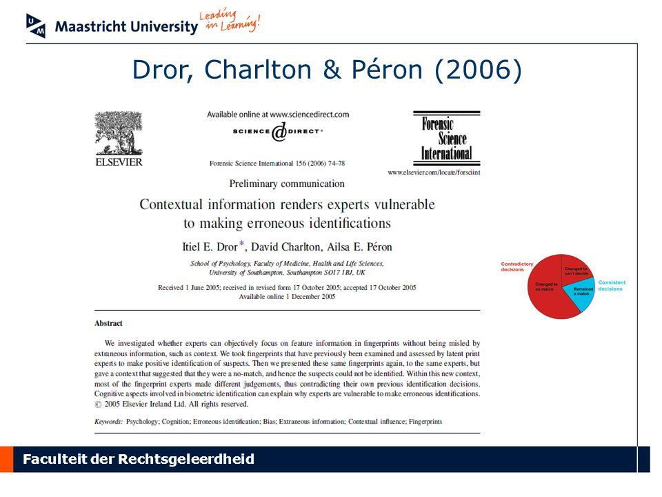 Faculteit der Rechtsgeleerdheid Dror, Charlton & Péron (2006)
