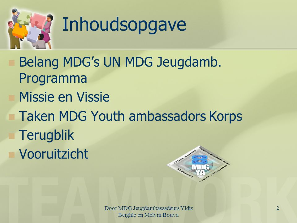Door MDG Jeugdambassadeurs Yldiz Beighle en Melvin Bouva 3 MDG's ??.
