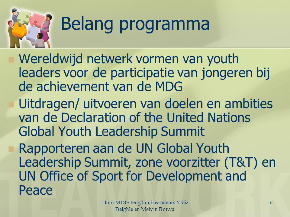 Visie Door het MDG Korps kent elke Surinaamse Jongere de MDG's en zijn deze doelen in 2015 gerealiseerd !!!!!!!!!!.