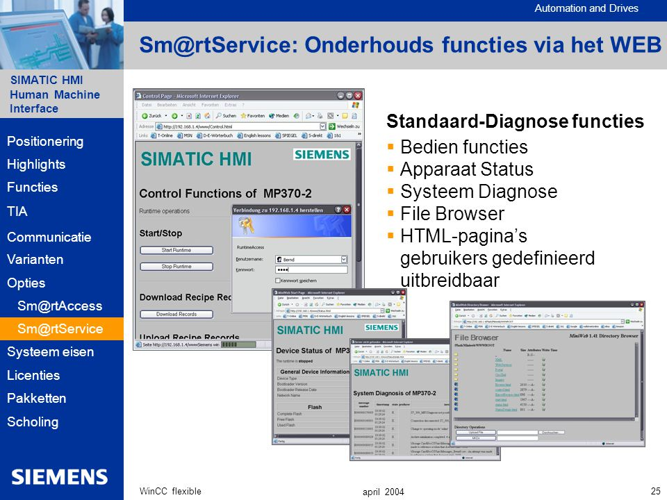 Automation and Drives SIMATIC HMI Human Machine Interface 25WinCC flexible april 2004 Sm@rtService: Onderhouds functies via het WEB File Browser Stand