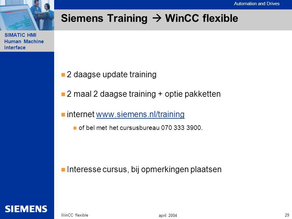 Automation and Drives SIMATIC HMI Human Machine Interface 29WinCC flexible april 2004 Siemens Training  WinCC flexible 2 daagse update training 2 maa