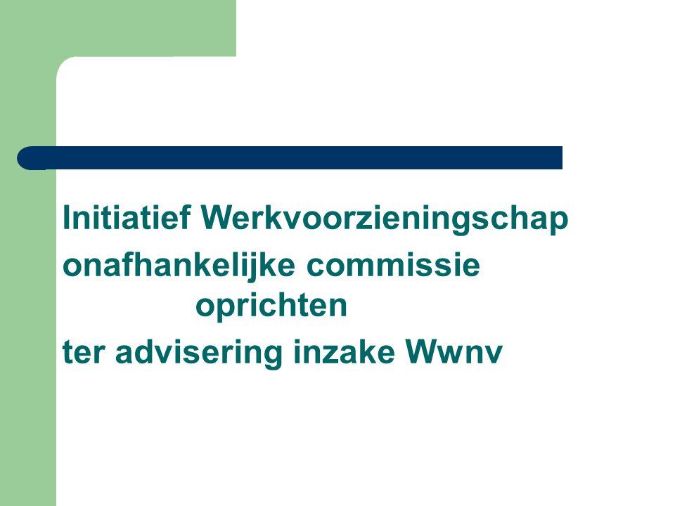 Initiatief Werkvoorzieningschap onafhankelijke commissie oprichten ter advisering inzake Wwnv