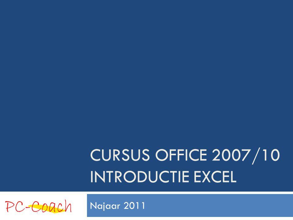 CURSUS OFFICE 2007/10 INTRODUCTIE EXCEL Najaar 2011