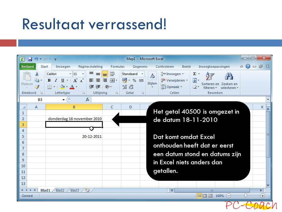 Resultaat verrassend! Het getal 40500 is omgezet in de datum 18-11-2010 Dat komt omdat Excel onthouden heeft dat er eerst een datum stond en datums zi