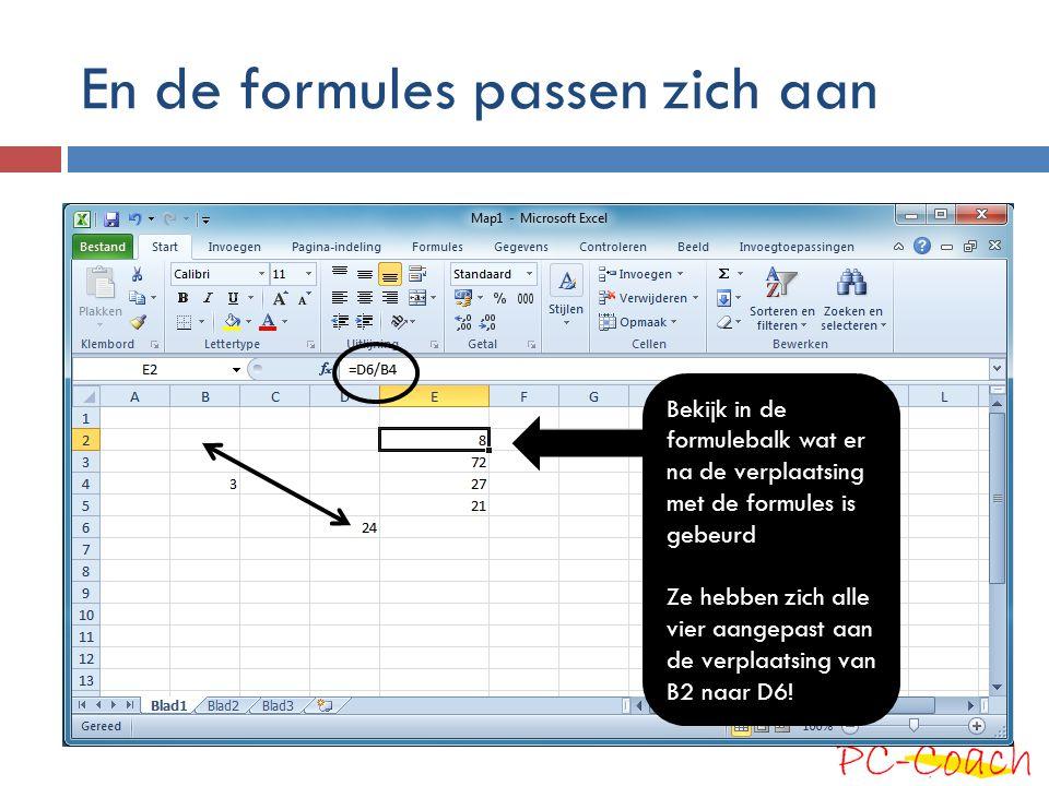 En de formules passen zich aan Bekijk in de formulebalk wat er na de verplaatsing met de formules is gebeurd Ze hebben zich alle vier aangepast aan de