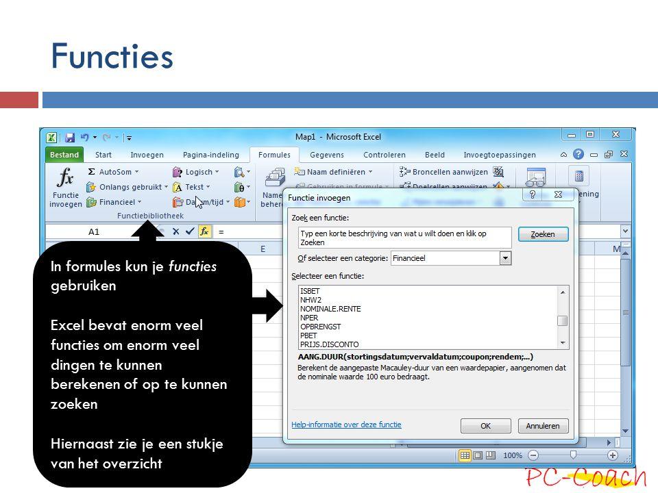 Functies In formules kun je functies gebruiken Excel bevat enorm veel functies om enorm veel dingen te kunnen berekenen of op te kunnen zoeken Hiernaa