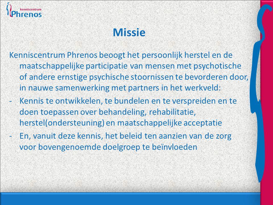 Missie Kenniscentrum Phrenos beoogt het persoonlijk herstel en de maatschappelijke participatie van mensen met psychotische of andere ernstige psychis