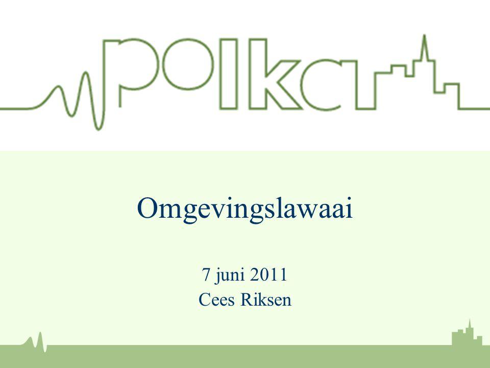 Omgevingslawaai 7 juni 2011 Cees Riksen