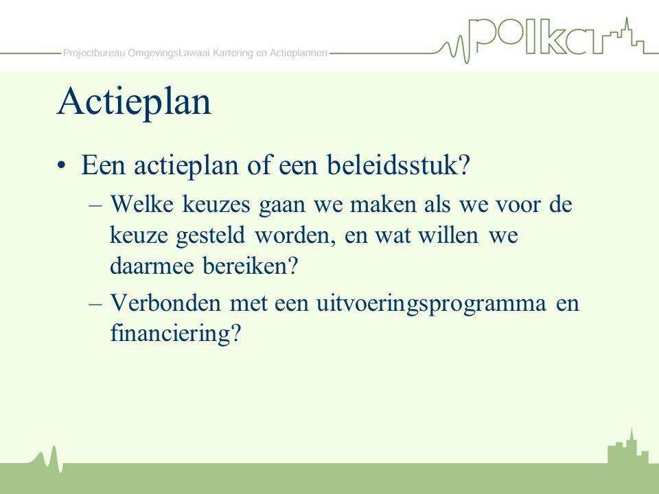 Actieplan Een actieplan of een beleidsstuk? –Welke keuzes gaan we maken als we voor de keuze gesteld worden, en wat willen we daarmee bereiken? –Verbo