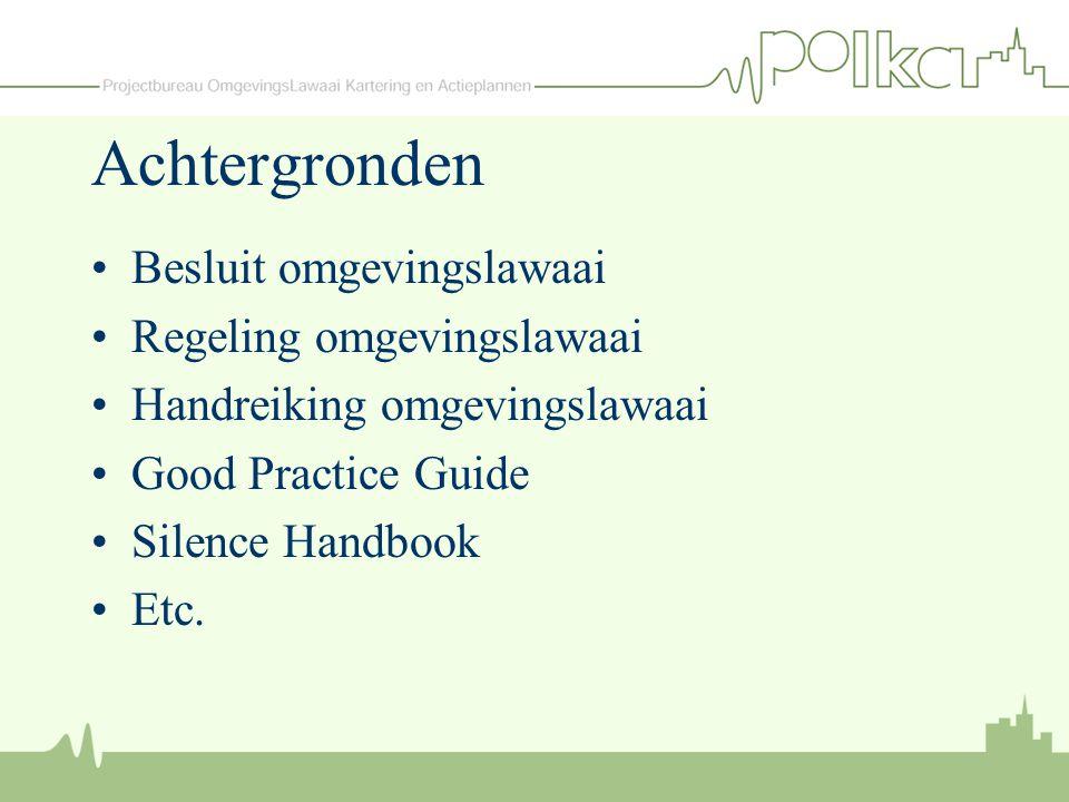Achtergronden Besluit omgevingslawaai Regeling omgevingslawaai Handreiking omgevingslawaai Good Practice Guide Silence Handbook Etc.