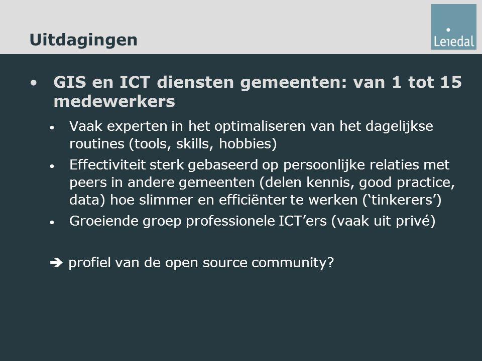 Uitdagingen GIS en ICT diensten gemeenten: van 1 tot 15 medewerkers Vaak experten in het optimaliseren van het dagelijkse routines (tools, skills, hobbies) Effectiviteit sterk gebaseerd op persoonlijke relaties met peers in andere gemeenten (delen kennis, good practice, data) hoe slimmer en efficiënter te werken ('tinkerers') Groeiende groep professionele ICT'ers (vaak uit privé)  profiel van de open source community