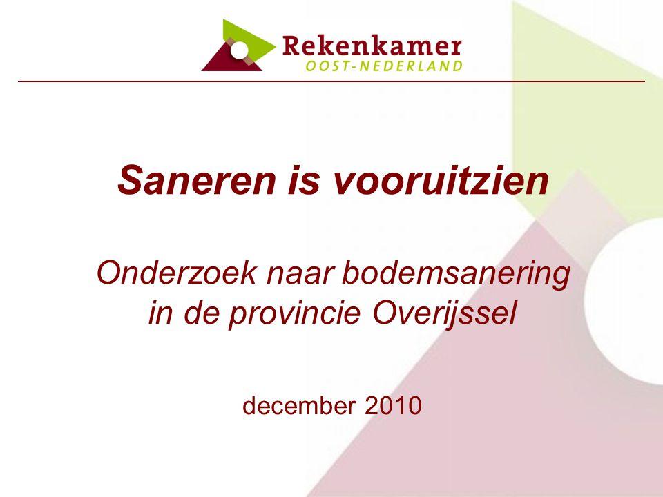 Saneren is vooruitzien Onderzoek naar bodemsanering in de provincie Overijssel december 2010