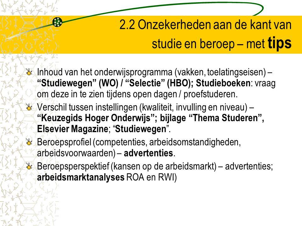 """2.2 Onzekerheden aan de kant van studie en beroep – met tips Inhoud van het onderwijsprogramma (vakken, toelatingseisen) – """"Studiewegen"""" (WO) / """"Selec"""