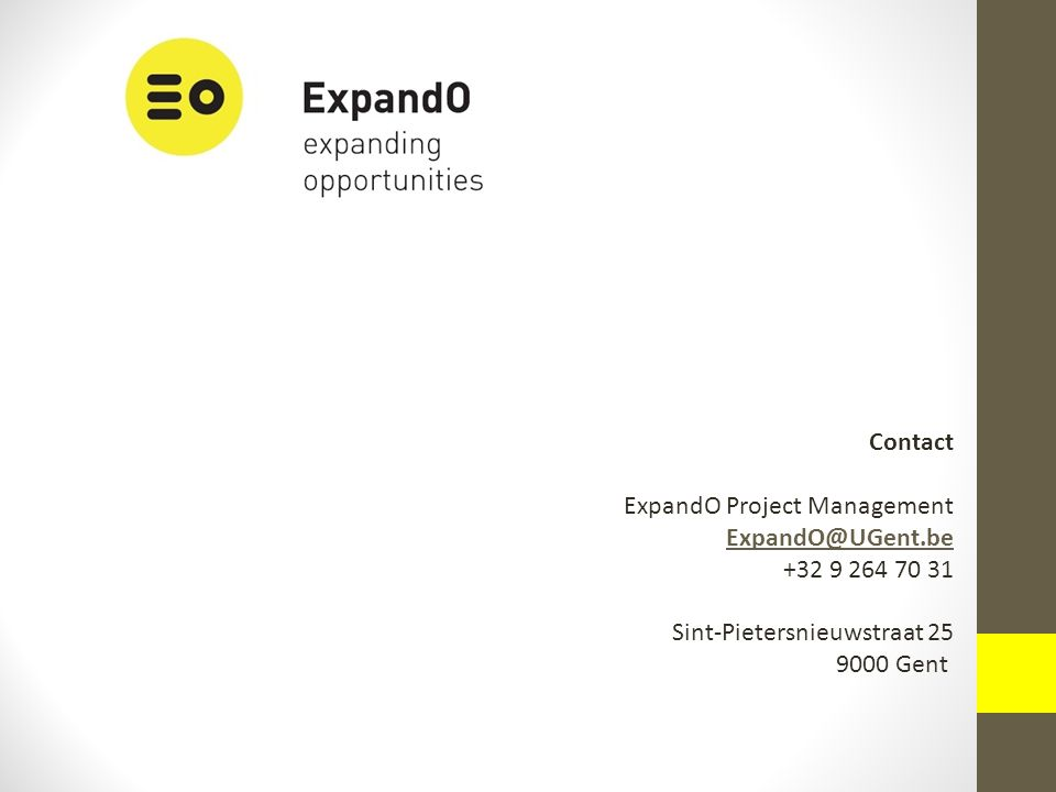 Contact ExpandO Project Management ExpandO@UGent.be +32 9 264 70 31 Sint-Pietersnieuwstraat 25 9000 Gent