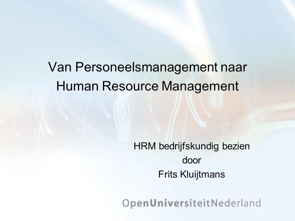 Van Personeelsmanagement naar Human Resource Management HRM bedrijfskundig bezien door Frits Kluijtmans