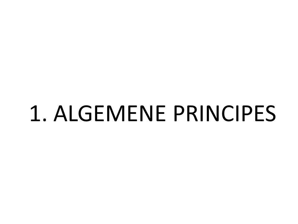 1. ALGEMENE PRINCIPES