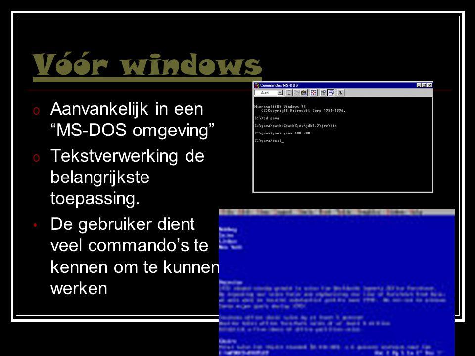 """Vóór windows o Aanvankelijk in een """"MS-DOS omgeving"""" o Tekstverwerking de belangrijkste toepassing. De gebruiker dient veel commando's te kennen om te"""