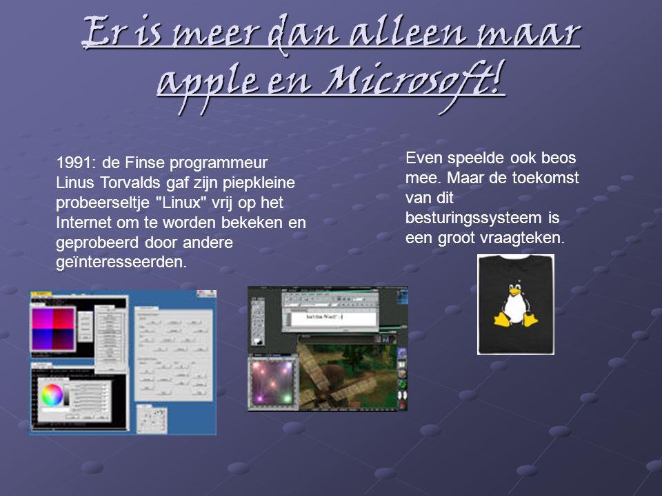 Er is meer dan alleen maar apple en Microsoft! 1991: de Finse programmeur Linus Torvalds gaf zijn piepkleine probeerseltje