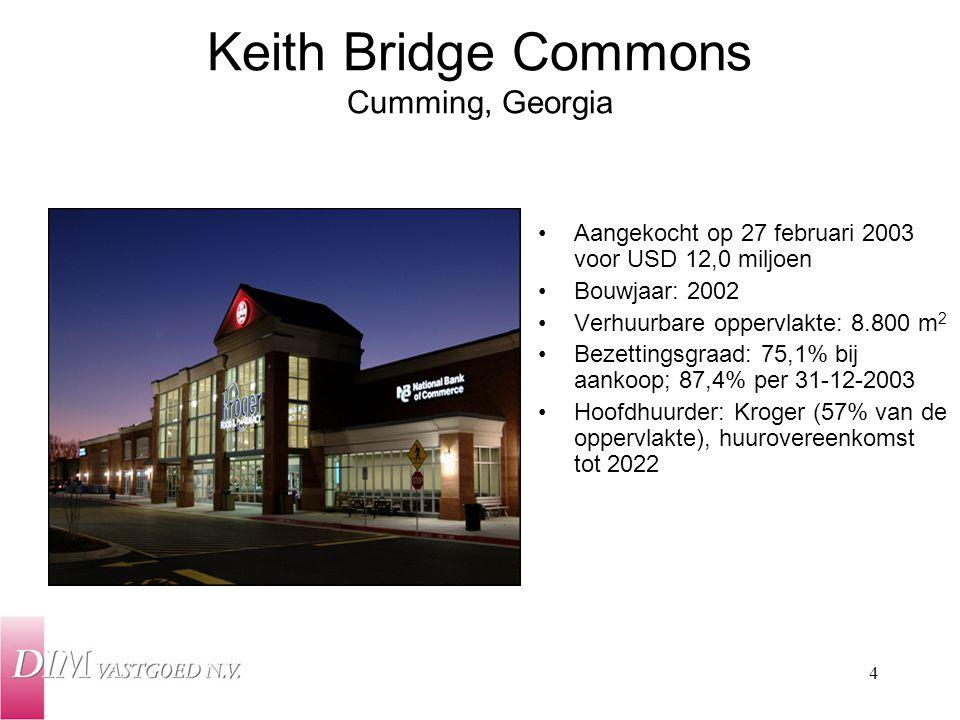 4 Keith Bridge Commons Cumming, Georgia Aangekocht op 27 februari 2003 voor USD 12,0 miljoen Bouwjaar: 2002 Verhuurbare oppervlakte: 8.800 m 2 Bezetti