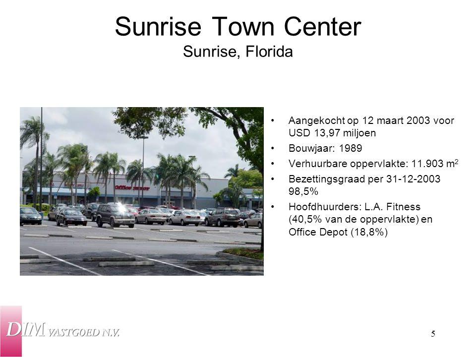 5 Sunrise Town Center Sunrise, Florida Aangekocht op 12 maart 2003 voor USD 13,97 miljoen Bouwjaar: 1989 Verhuurbare oppervlakte: 11.903 m 2 Bezetting