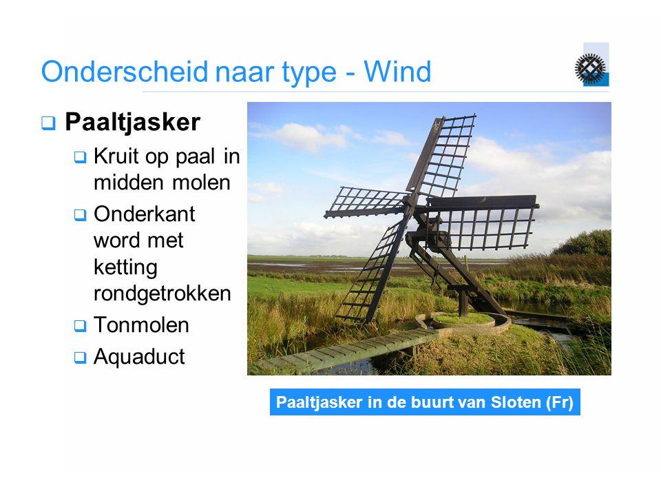Paaltjasker in de buurt van Sloten (Fr) Onderscheid naar type - Wind  Paaltjasker  Kruit op paal in midden molen  Onderkant word met ketting rondge