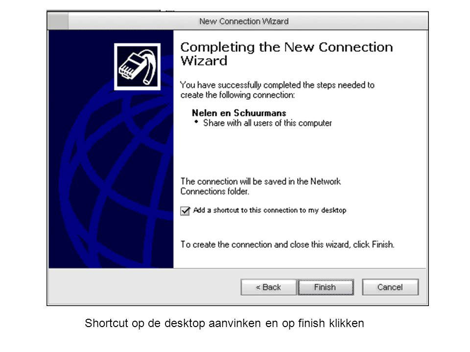 Shortcut op de desktop aanvinken en op finish klikken