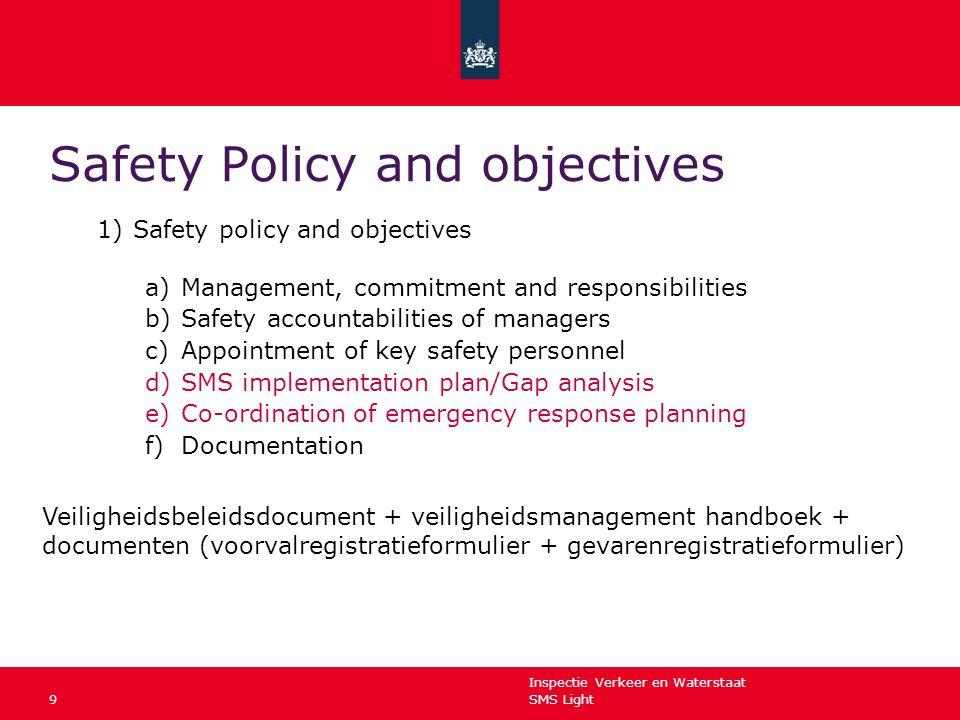 Inspectie Verkeer en Waterstaat SMS Light9 Safety Policy and objectives 1)Safety policy and objectives a)Management, commitment and responsibilities b
