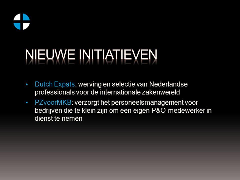 Dutch Expats: werving en selectie van Nederlandse professionals voor de internationale zakenwereld PZvoorMKB: verzorgt het personeelsmanagement voor bedrijven die te klein zijn om een eigen P&O-medewerker in dienst te nemen