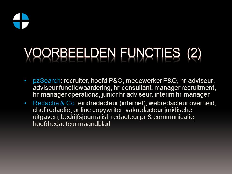 pzSearch: recruiter, hoofd P&O, medewerker P&O, hr-adviseur, adviseur functiewaardering, hr-consultant, manager recruitment, hr-manager operations, ju