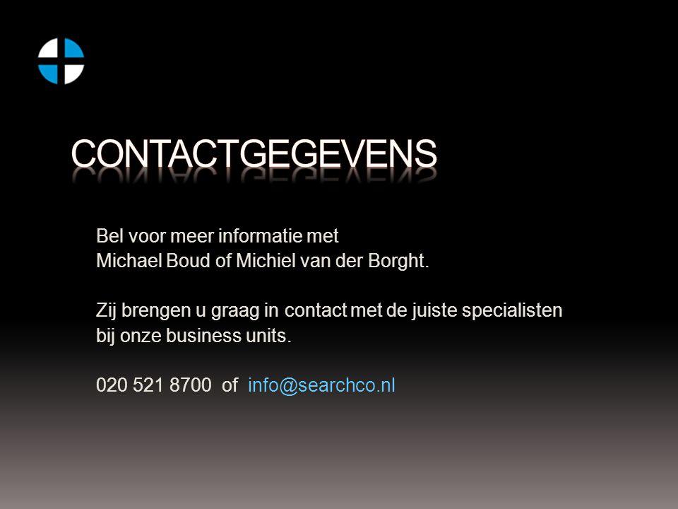 Bel voor meer informatie met Michael Boud of Michiel van der Borght. Zij brengen u graag in contact met de juiste specialisten bij onze business units