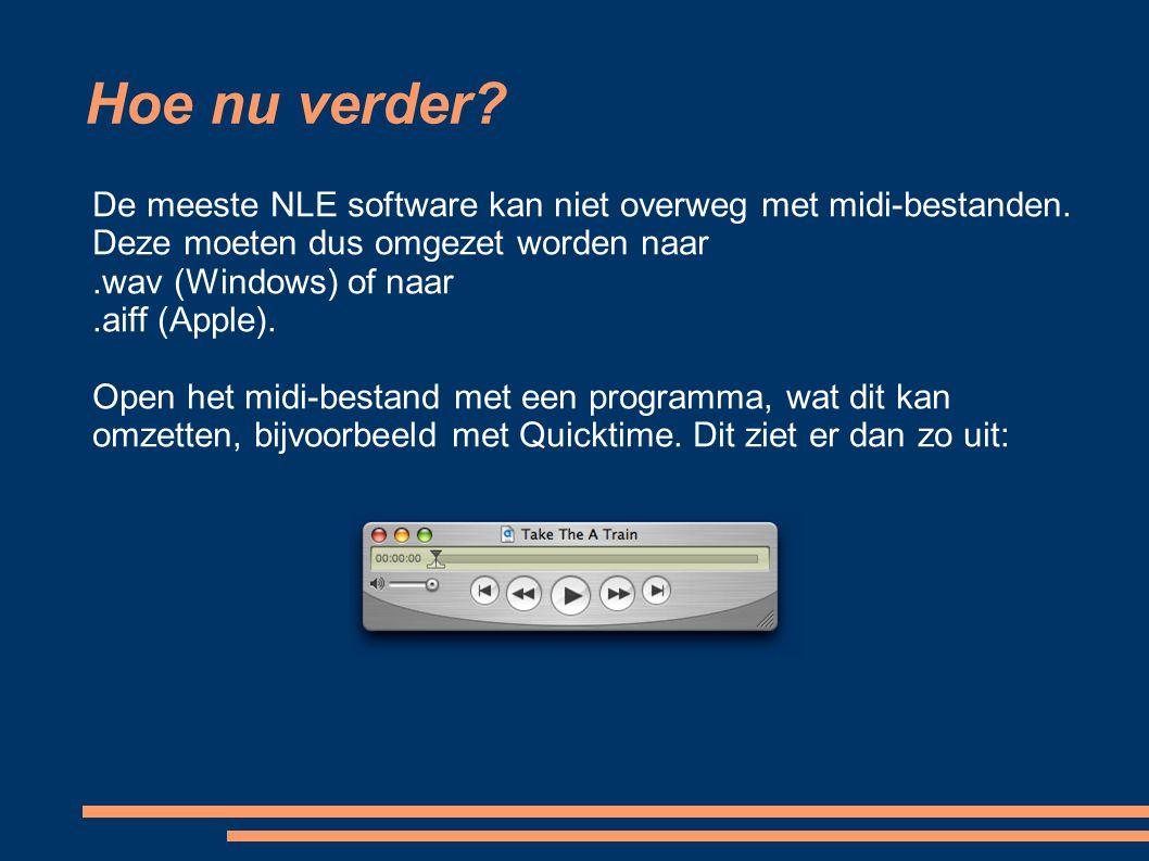 Hoe nu verder? De meeste NLE software kan niet overweg met midi-bestanden. Deze moeten dus omgezet worden naar.wav (Windows) of naar.aiff (Apple). Ope