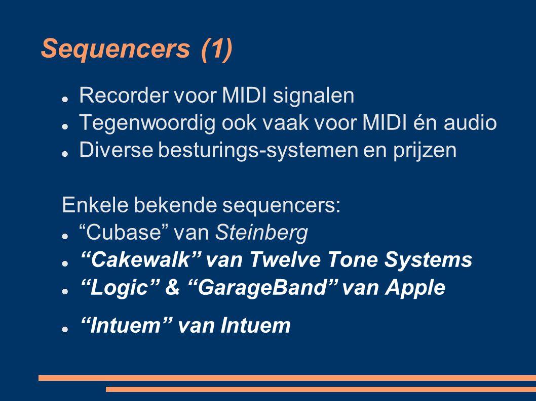 Sequencers (1) Recorder voor MIDI signalen Tegenwoordig ook vaak voor MIDI én audio Diverse besturings-systemen en prijzen Enkele bekende sequencers:
