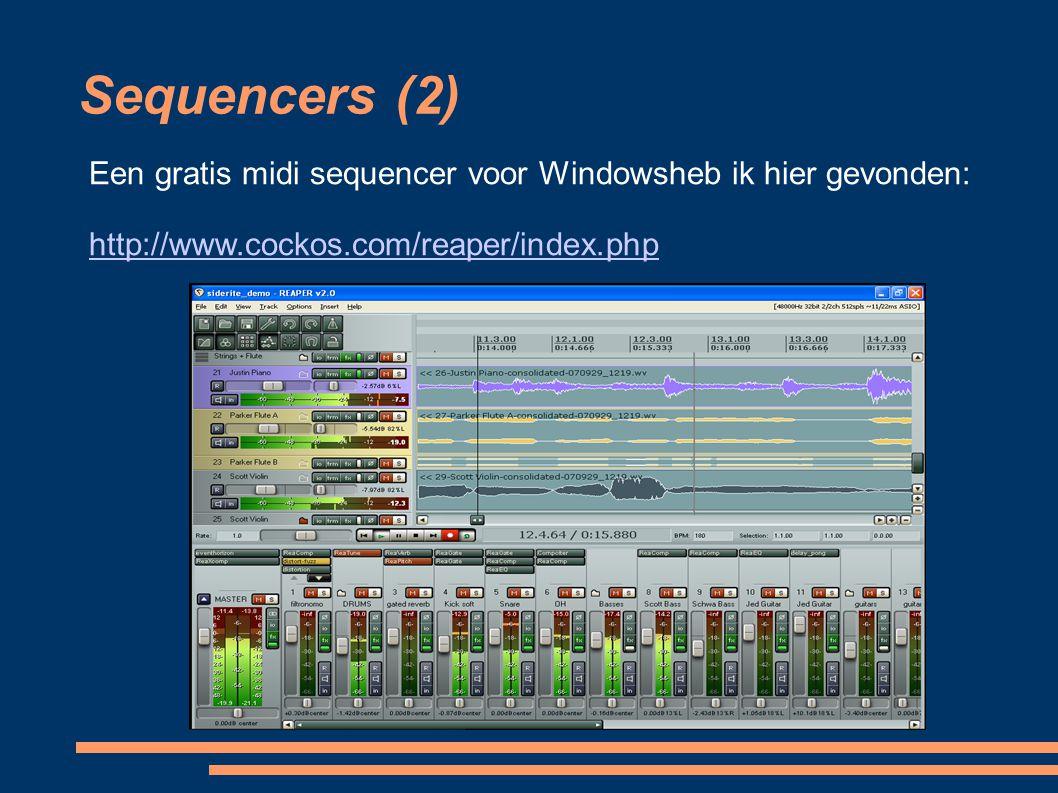 Sequencers (2) Een gratis midi sequencer voor Windowsheb ik hier gevonden: http://www.cockos.com/reaper/index.php