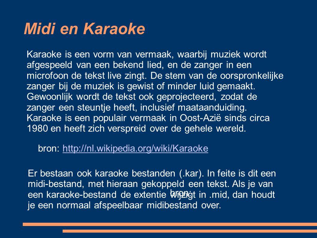 Midi en Karaoke Karaoke is een vorm van vermaak, waarbij muziek wordt afgespeeld van een bekend lied, en de zanger in een microfoon de tekst live zing