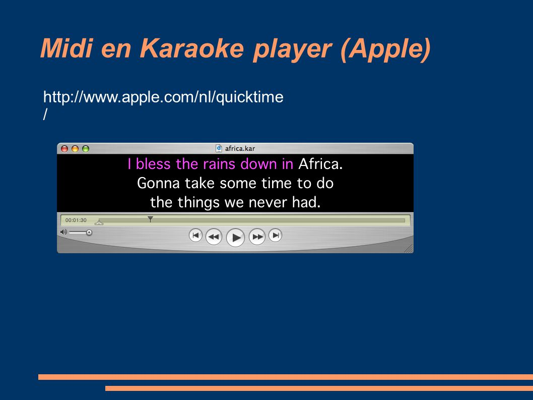 Midi en Karaoke player (Apple)‏ http://www.apple.com/nl/quicktime /