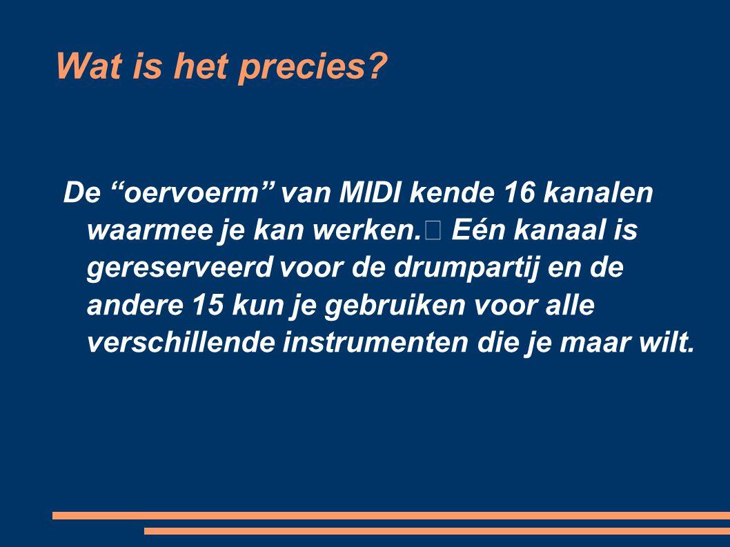 """Wat is het precies? De """"oervoerm"""" van MIDI kende 16 kanalen waarmee je kan werken. Eén kanaal is gereserveerd voor de drumpartij en de andere 15 kun j"""
