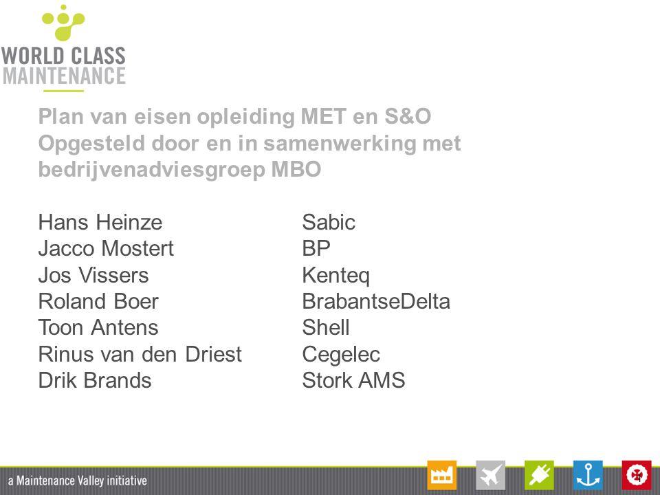 1 Plan van eisen opleiding MET en S&O Opgesteld door en in samenwerking met bedrijvenadviesgroep MBO Hans HeinzeSabic Jacco Mostert BP Jos Vissers Ken