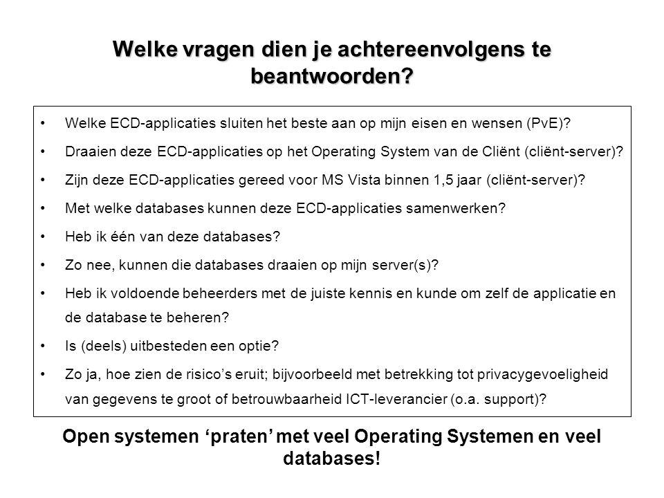 Welke vragen dien je achtereenvolgens te beantwoorden? Welke ECD-applicaties sluiten het beste aan op mijn eisen en wensen (PvE)? Draaien deze ECD-app