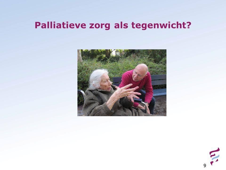 Palliatieve zorg als tegenwicht? 9