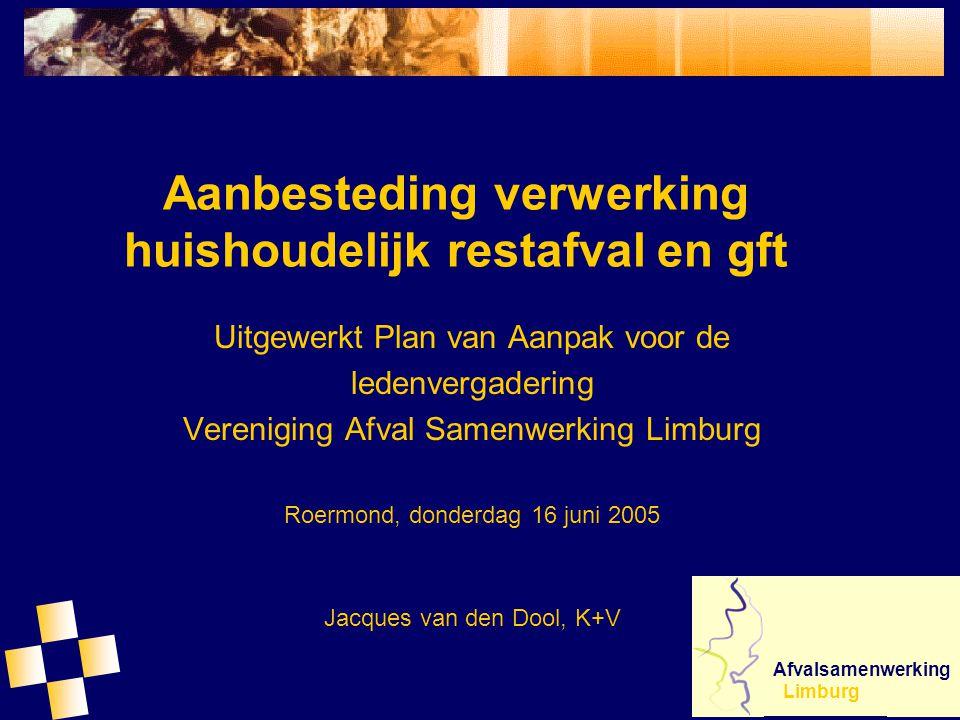 Aanbesteding verwerking huishoudelijk restafval en gft Uitgewerkt Plan van Aanpak voor de ledenvergadering Vereniging Afval Samenwerking Limburg Roerm