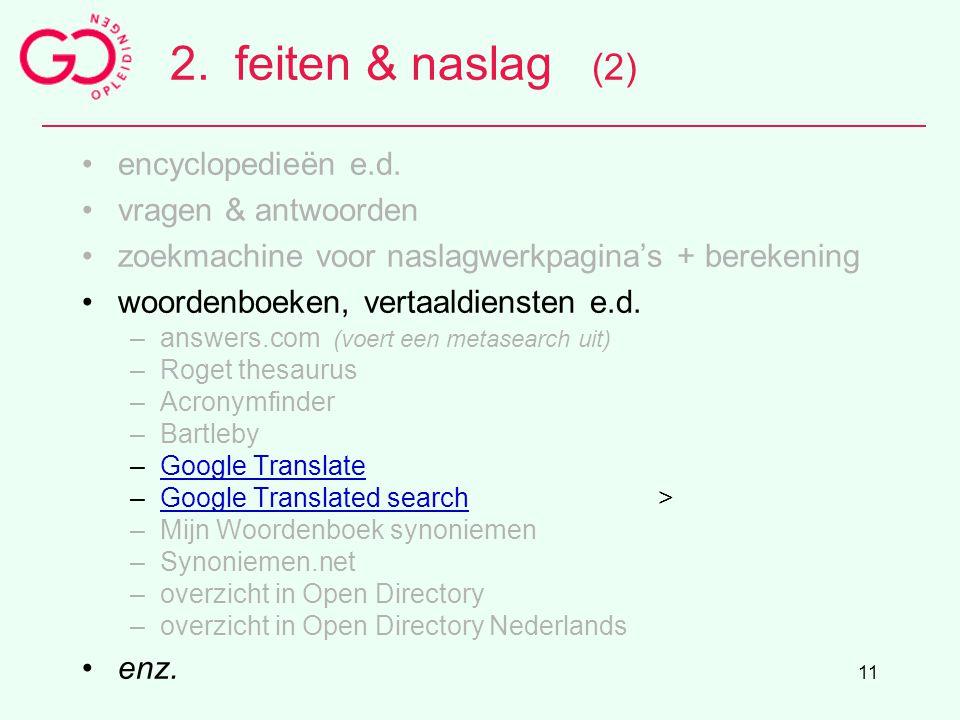 11 2.feiten & naslag (2) encyclopedieën e.d. vragen & antwoorden zoekmachine voor naslagwerkpagina's + berekening woordenboeken, vertaaldiensten e.d.
