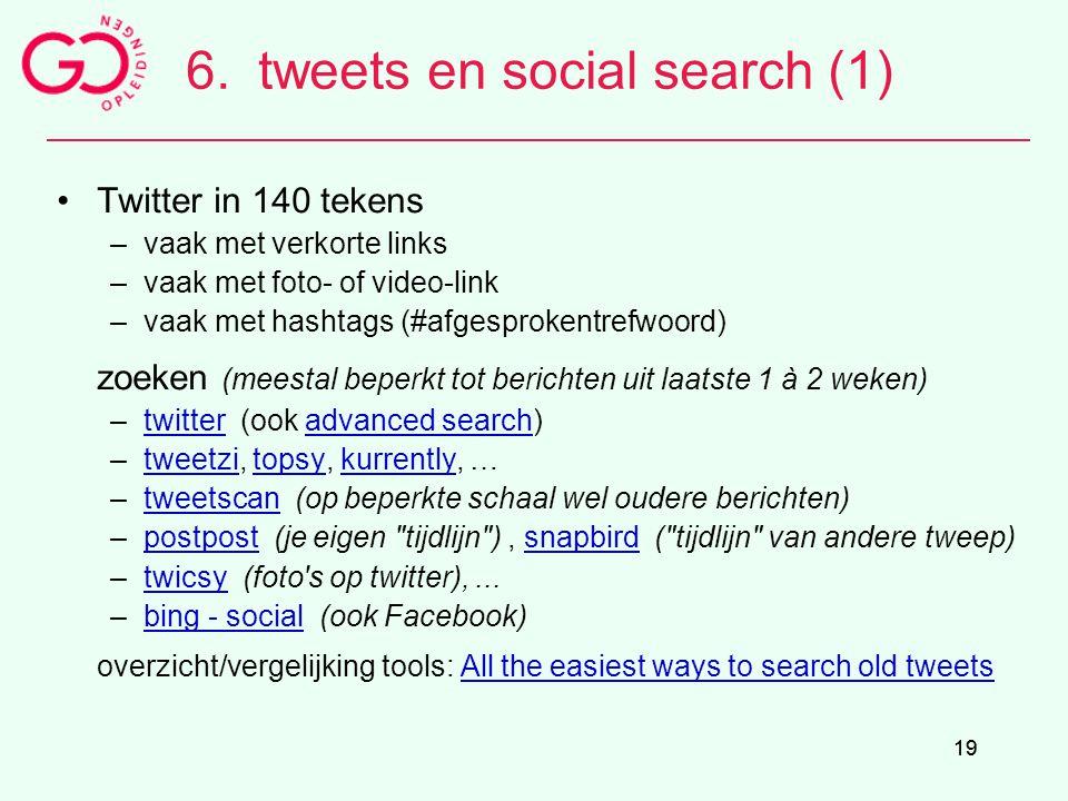 19 6.tweets en social search (1) Twitter in 140 tekens –vaak met verkorte links –vaak met foto- of video-link –vaak met hashtags (#afgesprokentrefwoor